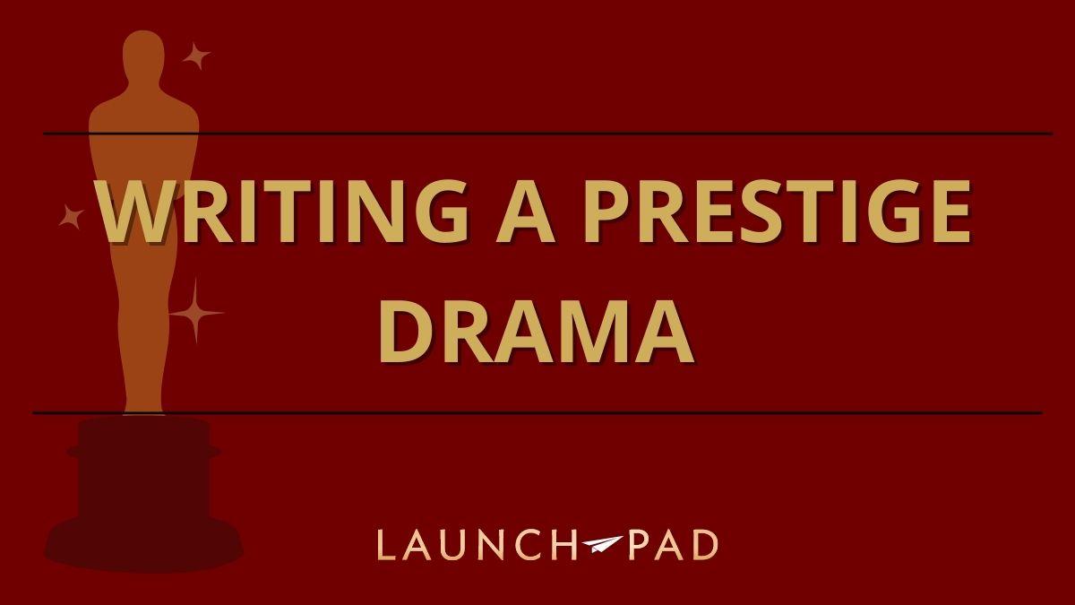 Writing a Prestige Drama header